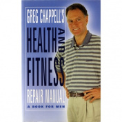 Greg Chappell's Health and Fitness Repair Manual