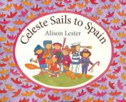 Celeste Sails to Spain
