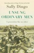 Unsung, Ordinary Men