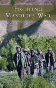 Fighting Masoud's War