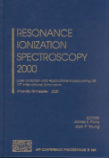 Resonance Ionization Spectroscopy: Laser Ionization and Applications Incorporating RIS, 10th International Symposium, Knoxville, Tennessee, 8-12 October 2000