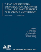 The Sixth International Symposium on Multiphase Flow, Heat Mass Transfer and Energy Conversion