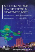 Achievements and New Directions in Subatomic Physics