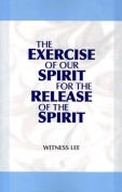 The Exercise of Our Spirit for the Release of the Spirit