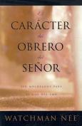 El Caracter del Obrero del Senor [Spanish]