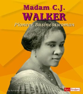 Madam C. J. Walker: Pioneer Businesswoman