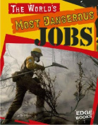 The World's Most Dangerous Jobs