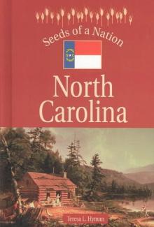 Seeds of a Nation - North Carolina Teresa L. Hyman