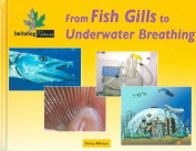 From Fish Gills to Underwater Breathing
