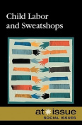 Child Labor and Sweatshops (At Issue