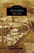 Anaheim 1940-2007