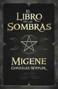 El Libro de las Sombras = Book of Shadows [Spanish]