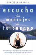 Escucha los Mensajes de Tu Cuerpo [Spanish]