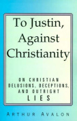 To Justin, Against Christianity