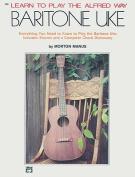 Learn to Play the Alfred Way -- Baritone Uke
