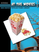 Dan Coates Popular Piano Library -- At the Movies, Bk 1