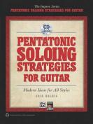 Pentatonic Soloing Strategies for Guitar