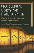 Fear, Cultural Anxiety, and Transformation