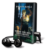 Where the Red Fern Grows [With Headphones] [Audio]