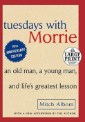 Tuesdays with Morrie [Large Print]