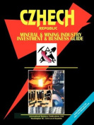 Czech Republic Mineral & Mining Sector Investment & Business Guide