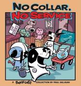 No Collar, No Service