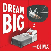 Dream Big: Starring Olivia