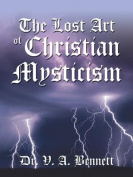 The Lost Art of Christian Mysticism Revealed