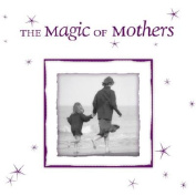 The Magic of Mothers