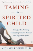 Taming the Spirited Child