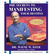 The Secrets to Manifesting Your Destiny [Audio]