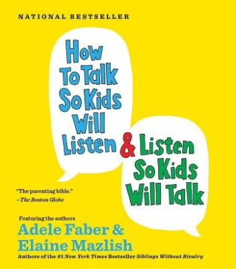 "how to talk so kids will listen and listen so kids will talk by adele faber and elaine mazlish is a  Listen to how to talk so kids will listen & listen so kids will talk audiobook by adele faber, elaine mazlish, narrated by susan bennett contact us english  adele faber and elaine mazlish ""are doing for parenting today what dr spock did for our generation"" (parent magazine) now, this best-selling classic includes fresh insights and."