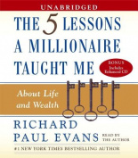 Five Lessons a Millionaire Taught Me about Life and Wealth [Audio]