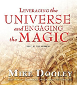 Leveraging the Universe and Engaging the Magic [Audio]
