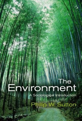 The Environment: A Sociological Introduction