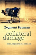 Collateral Damage - Social Inequalities in a      Global Age