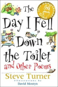 """The Day I Fell Down the Toilet and Other Poems"