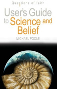 User's Guide to Science and Belief