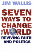 Seven Ways to Change the World