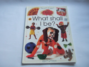 What Shall I be. (What Shall I Do Today.)[Paperback]
