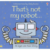 That's Not My Robot (Touchy Feely) rrp $15.99