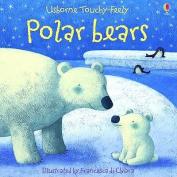 Polar Bears (Usborne Touchy Feely Books) [Board book]