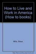 How to Live and Work in America