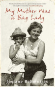 My Mother Was a Bag Lady