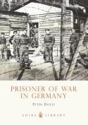 Prisoner of War in Germany