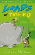 Loads of Trouble