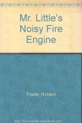 Mr. Little's Noisy Fire Engine