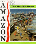 The Amazon (World's Rivers S.)