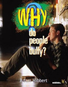 Why Do People Bully? (Why S.)