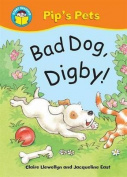 Bad Dog Digby! (Start Reading